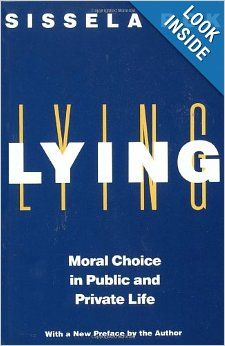 Lying Moral Choice In Public And Private Life Sissela Bok 9780375705281 Amazon Com Books Moral Choice School Library Books Best Books To Read