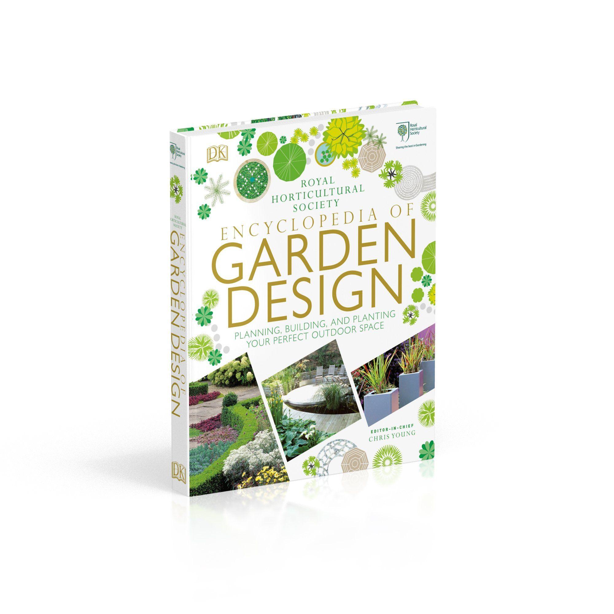 RHS Encyclopedia of Garden Design: Planning, Building and ...