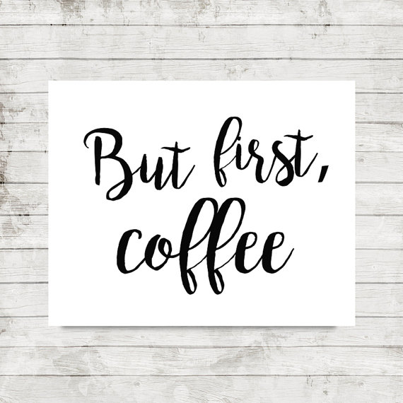 Free Printable Coffee Quotes: But First Coffee Print Kitchen Decor Coffee Wall Art Black