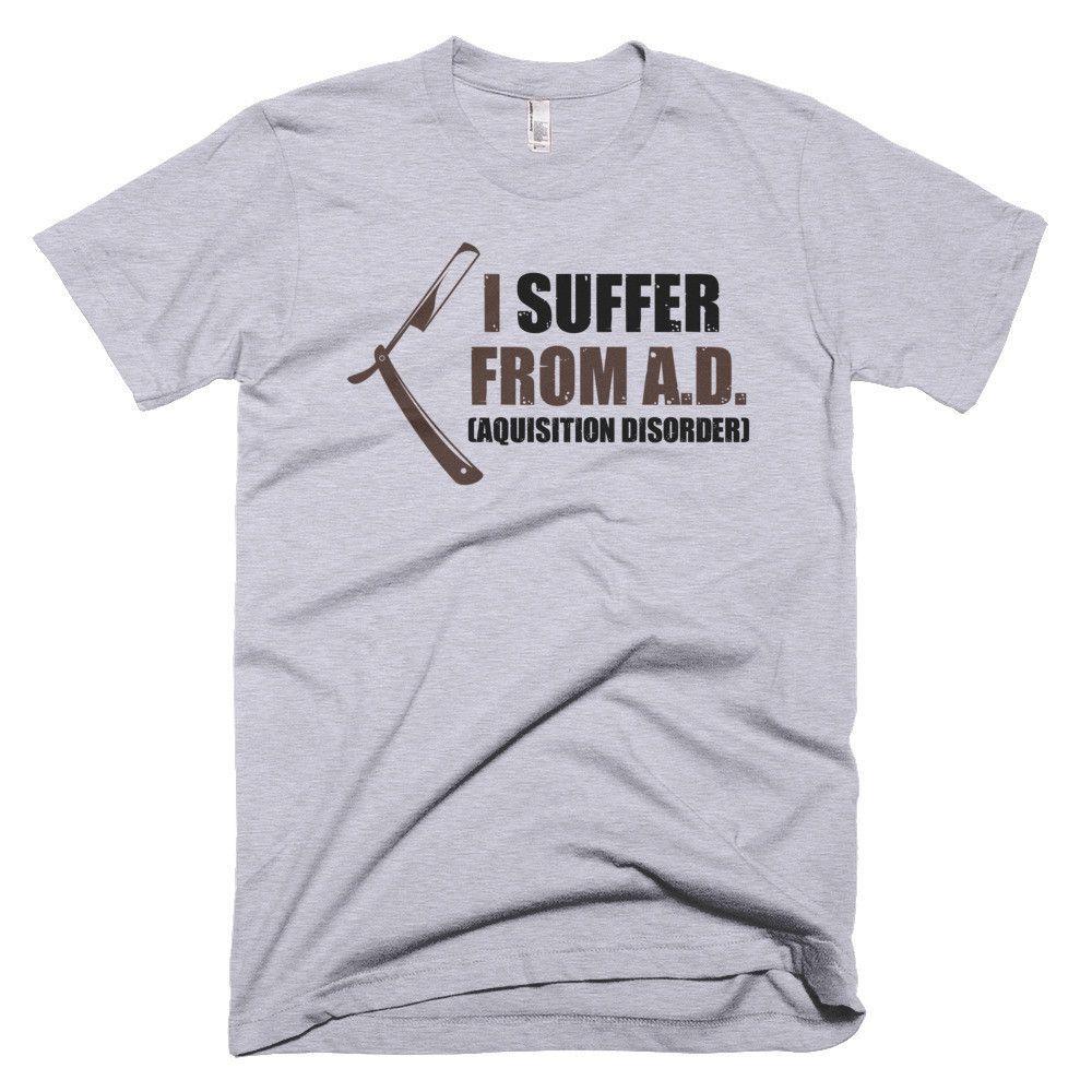 I Suffer From AD - Funny Straight Razor Wet Shaving T Shirt