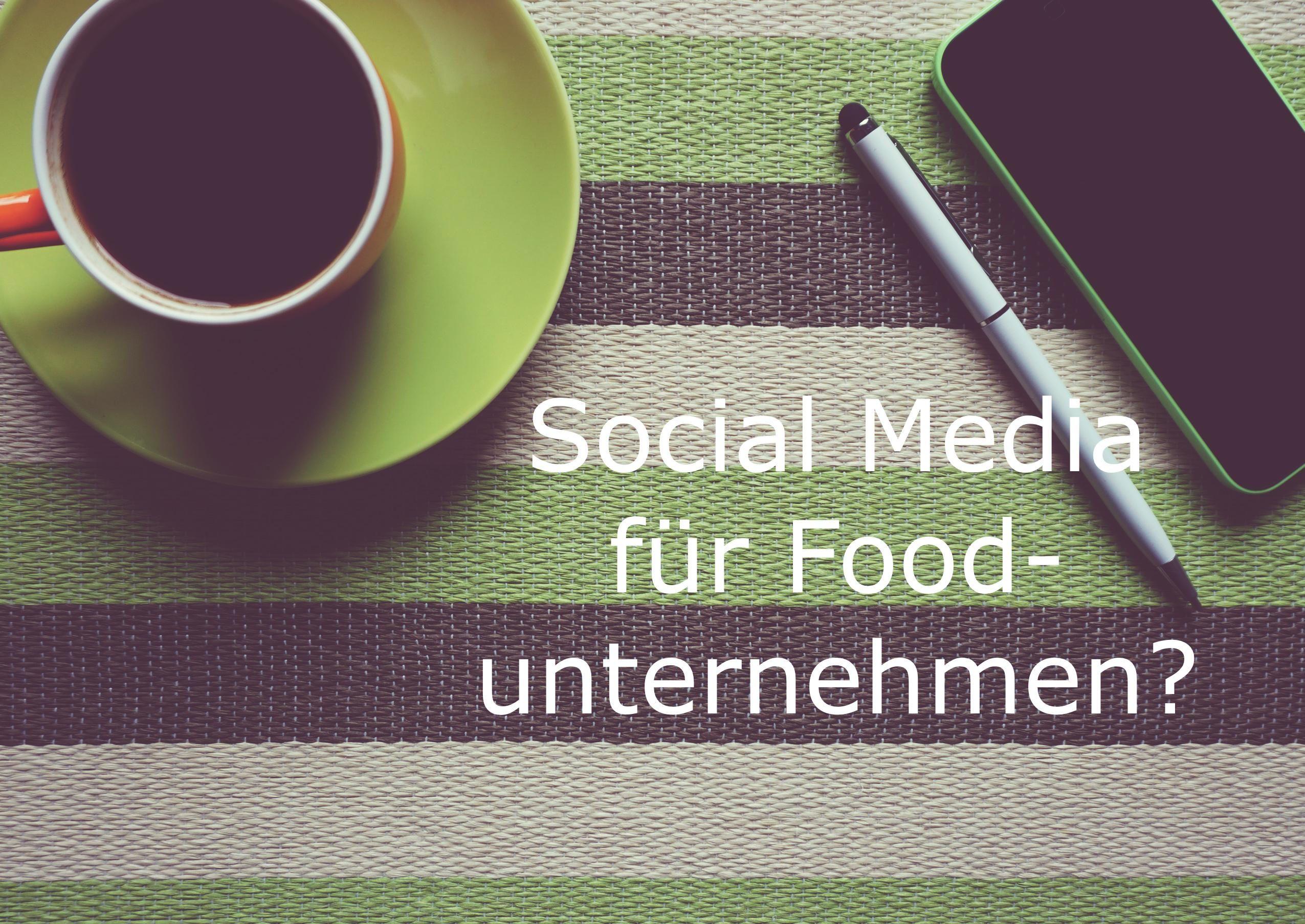 Brauchen Nahrungsmittelhersteller überhaupt Social Media und Foodblogger?