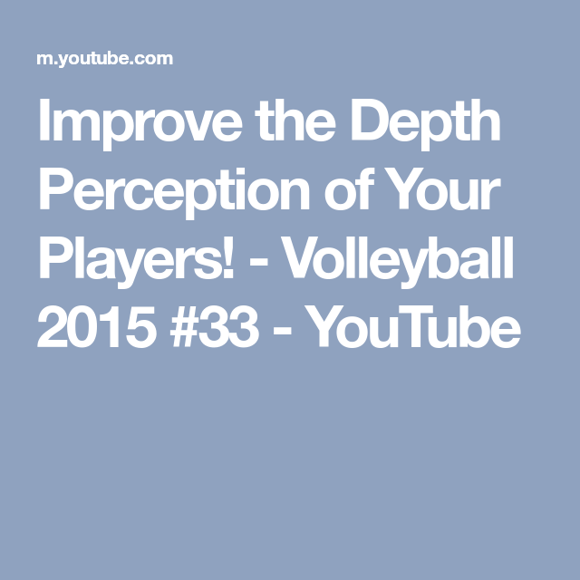 Improve The Depth Perception Of Your Players Volleyball 2015 33 Youtube Depth Perception Volleyball Coaching Volleyball