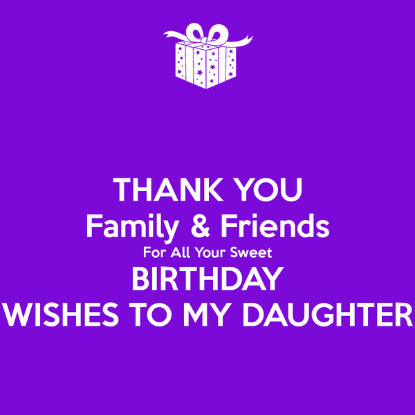 Thank You Family Friends For All Your Sweet Birthday Wishes To My