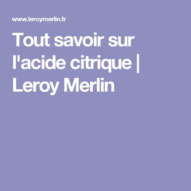 Tout Savoir Sur Lacide Citrique Leroy Merlin Diy