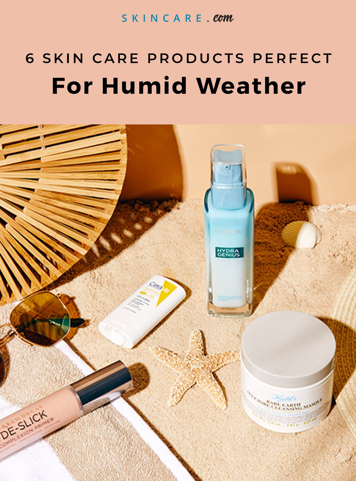 Humid Weather Skin Care Products Skin Care Essentials Spring Skin Care Skin Care
