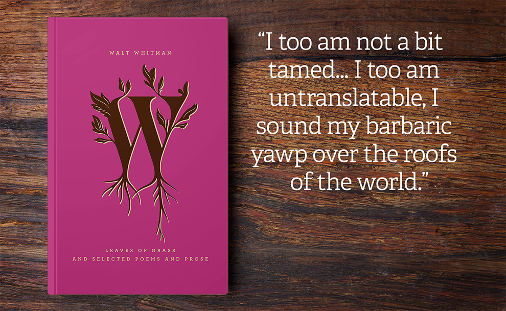 LEAVES OD GRASS AND SELECTED POEMS AND PROSE by Walt Witman -- From the Penguin Drop Caps series which includes 26 rainbow hued hardcover editions, illustrated by type designer Jessica Hische .