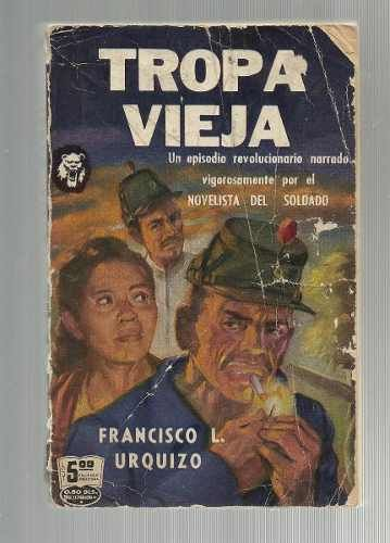 Tropa Vieja. Francisco L Urquizo - $ 99.00