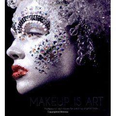 Makeup Is Art Professional Techniques For Creating Original Looks By Jana Ririnui Fantasy Makeup Makeup Books Makeup