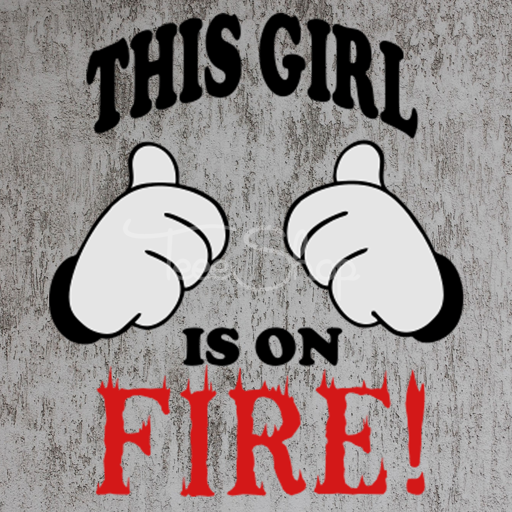 This Girl Is On Fire Tshirt