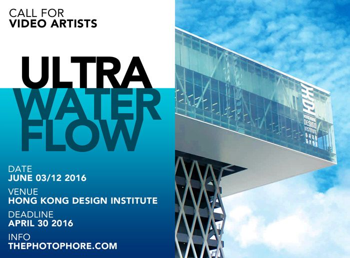 Call for Video Artists: ULTRA WATER FLOW   the PhotoPhore
