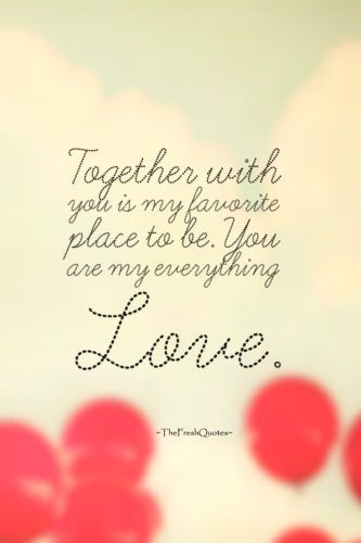 Youre My Everything Quotes And Messages Love Quotes Love Love