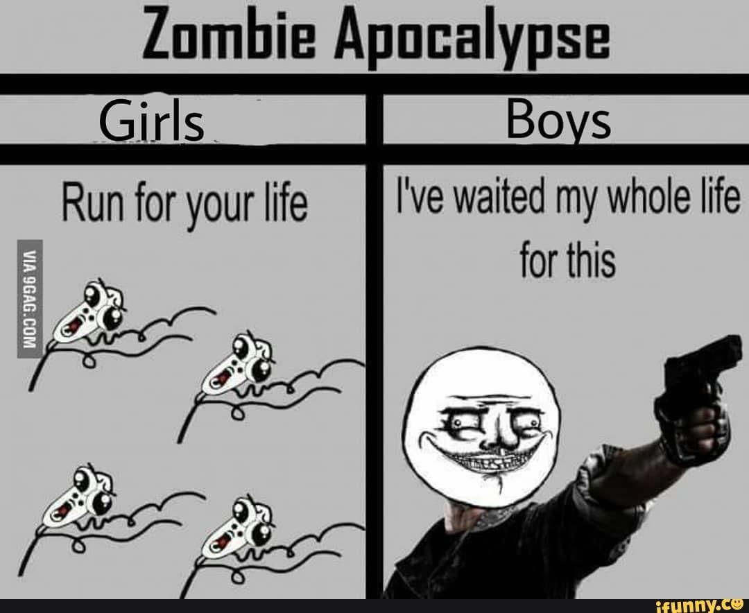 Zombie Apocalypse I Ve Waited My Whole Life Ifunny Apocalypse Zombie Apocalypse Funny Quotes