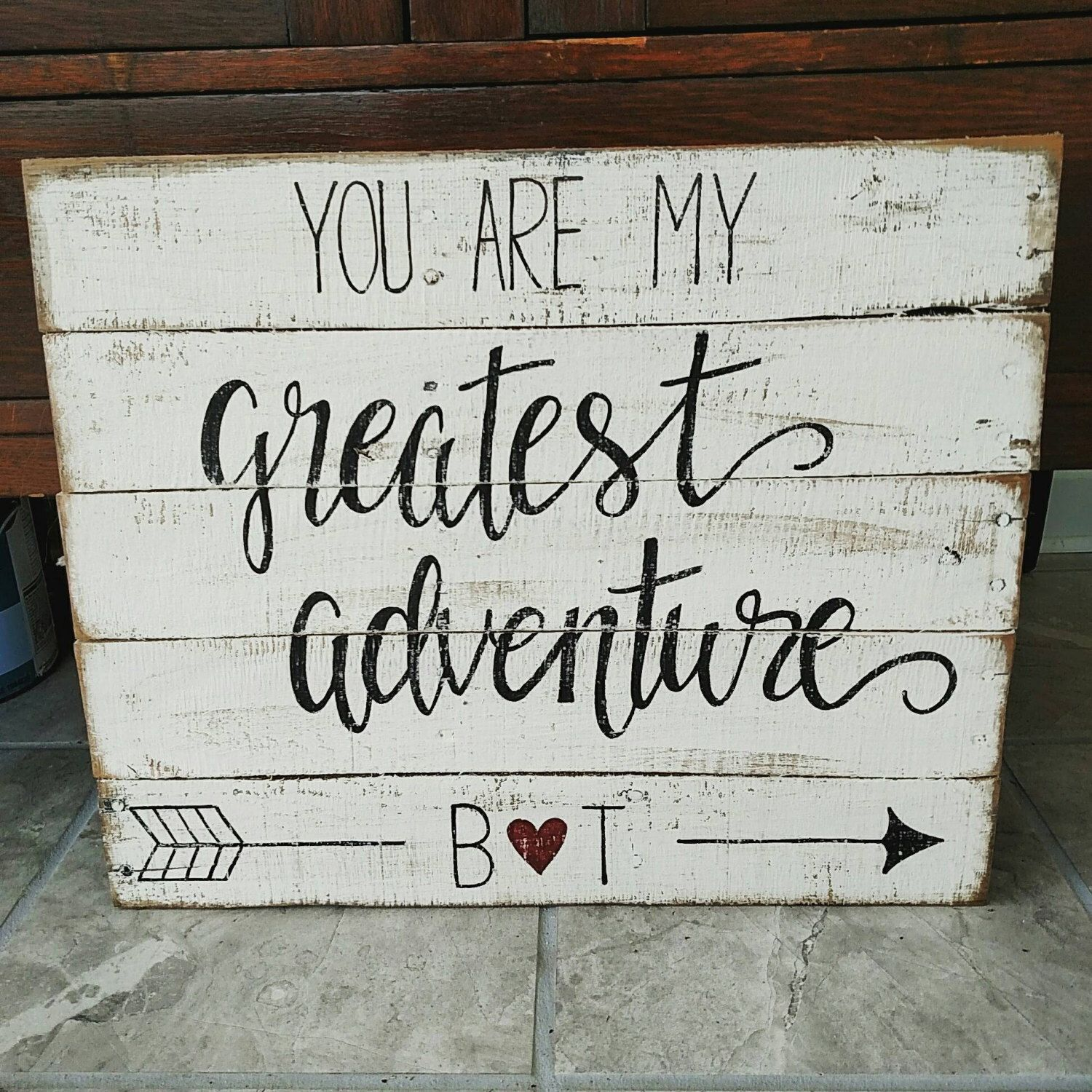 You are my greatest adventure sign, wood signs, wood sign sayings ...