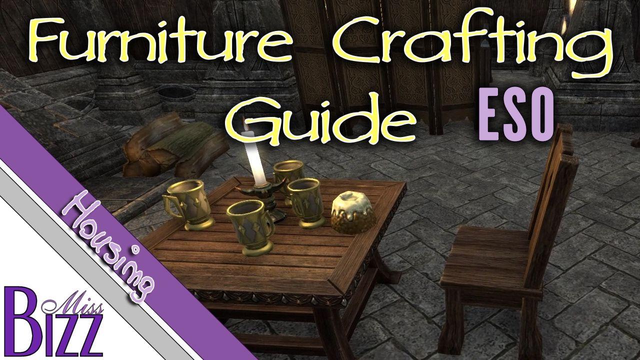Furniture Crafting Guide Eso Elder Scrolls Online Homestead How To Mak Elder Scrolls Online Elder Scrolls Crafts