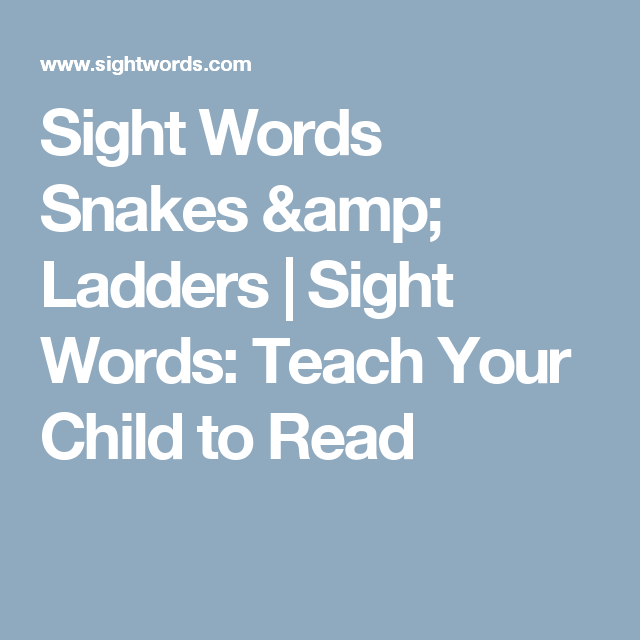 Sight Words Snakes & Ladders | Sight Words: Teach Your Child to Read