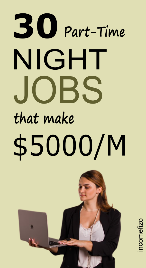 30 Part-Time Night Jobs To Make $5000 a Month
