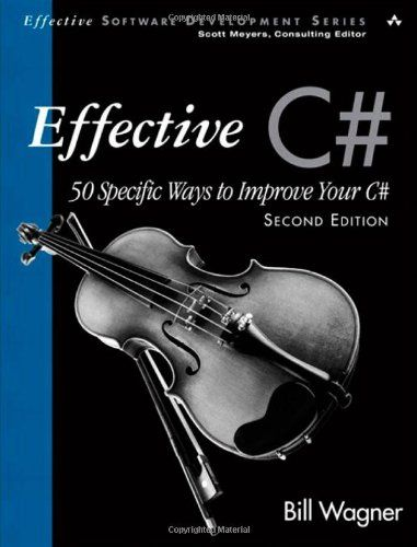35 TL  Effective C#  (Covers C# 4.0): 50 Specific Ways to Improve Your C# (2nd Edition) (Effective Software Development Series) by Bill Wagner