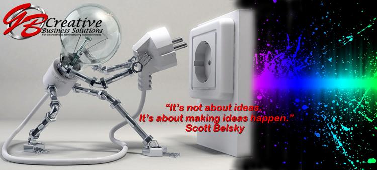 """It's not about ideas. It's about making ideas happen."" - Scott Belsky"