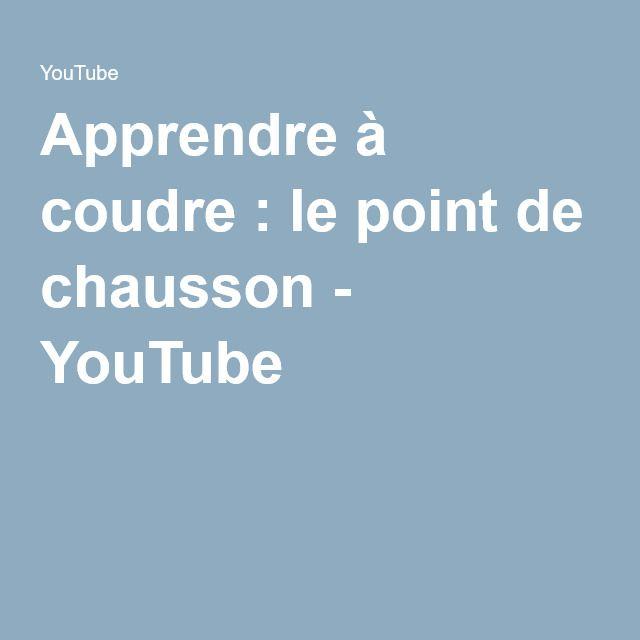 Apprendre à coudre : le point de chausson - YouTube