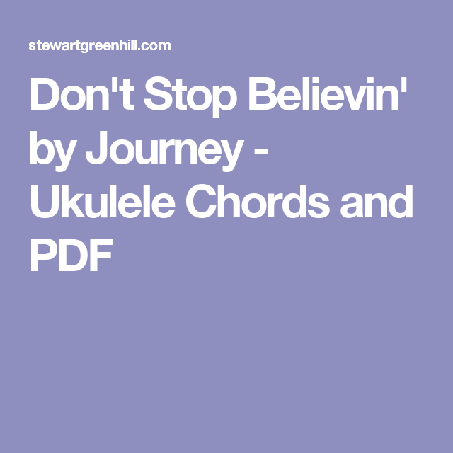Don\'t Stop Believin\' by Journey - Ukulele Chords and PDF | Music ...