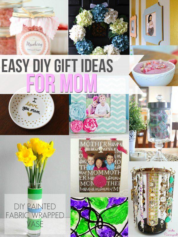 Easy DIY Gift Ideas For Mom Easy diy gifts, Diy gifts