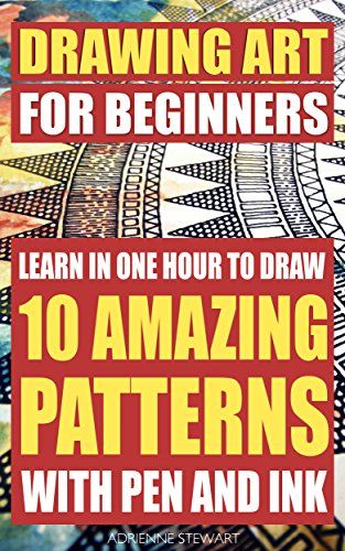 Drawing Art For Beginners. Learn In One Hour To Draw 10 Amazing Patterns With Pen And Ink: (Graphic Design Drawing, Crafts Hobbies, and Home, Graphic Design ... Sketching, Pencil drawings Book 3) by Adrienne Stewart http://www.amazon.com/dp/B00XSXHABS/ref=cm_sw_r_pi_dp_1kEdwb0S9V49D - Art is an intimidating hobby. The media tells us to express ourselves but our peers tell us whether or not what we draw is good or not. This has proven to be a discouraging fact that has caused many people to…