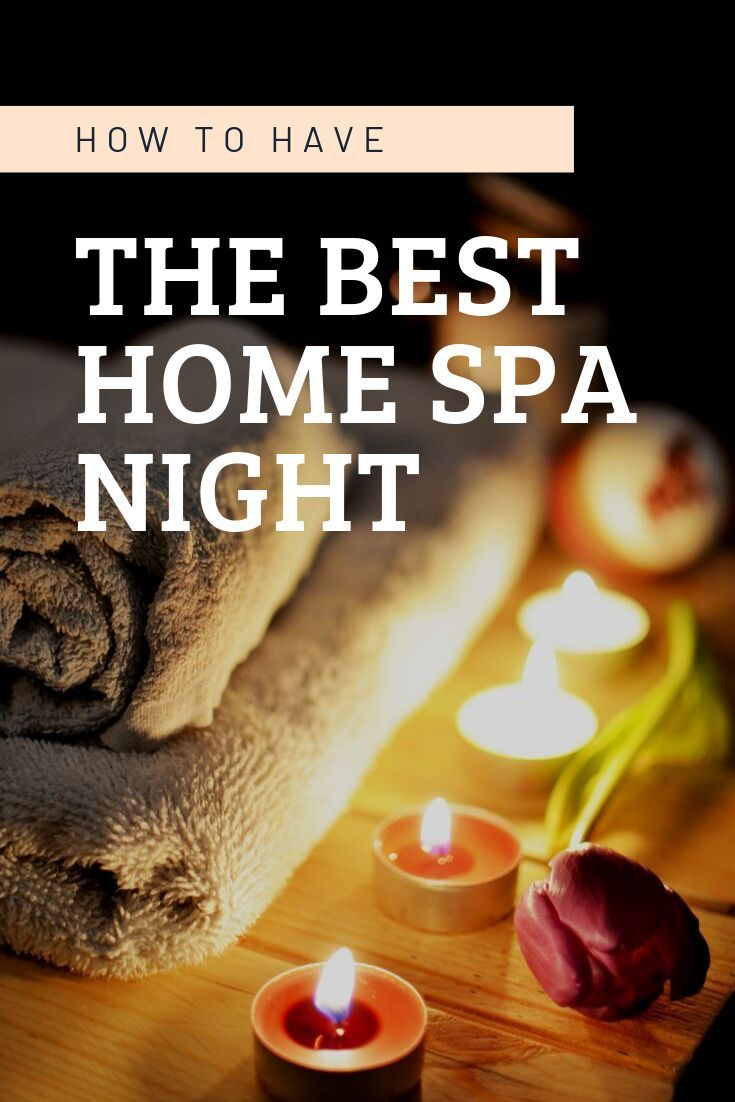 At Home Spa Night: How To and Tips | Sara Strives