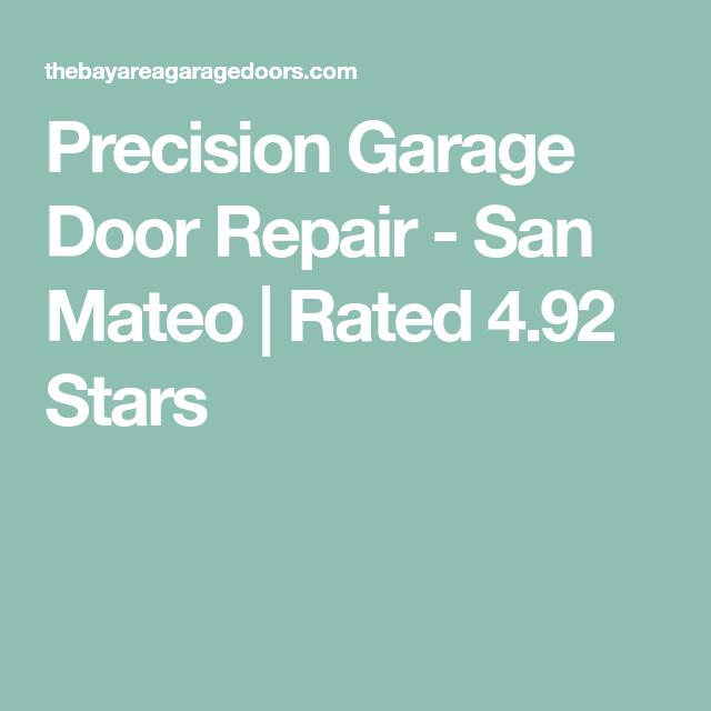 Genial Precision Garage Door Repair   San Mateo | Rated 4.92 Stars