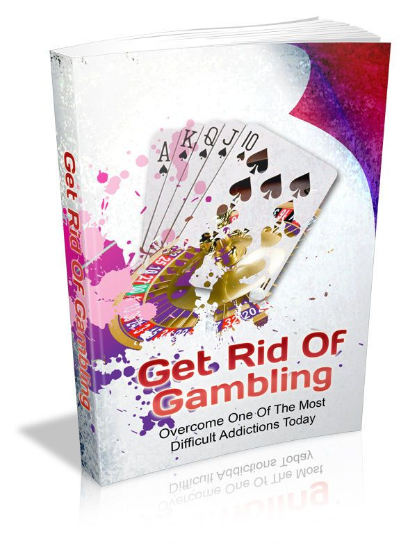 Get Rid Of Gambling ( eB00k ) + 10 Additional Free eBooks ( PDF )