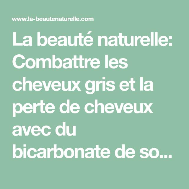 La beauté naturelle: Combattre les cheveux gris et la perte de cheveux avec du bicarbonate de soude