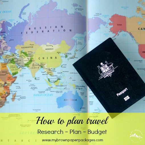 How to Plan Travel - Advice on what to research, plan and budget - research plan