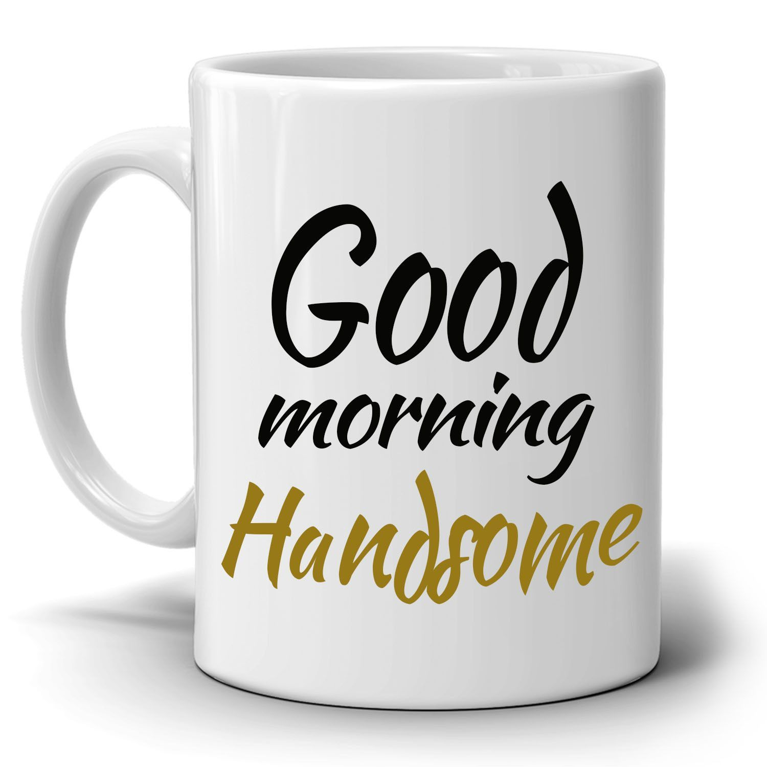 Good Morning Handsome and Beautiful Couples Coffee Mug Set