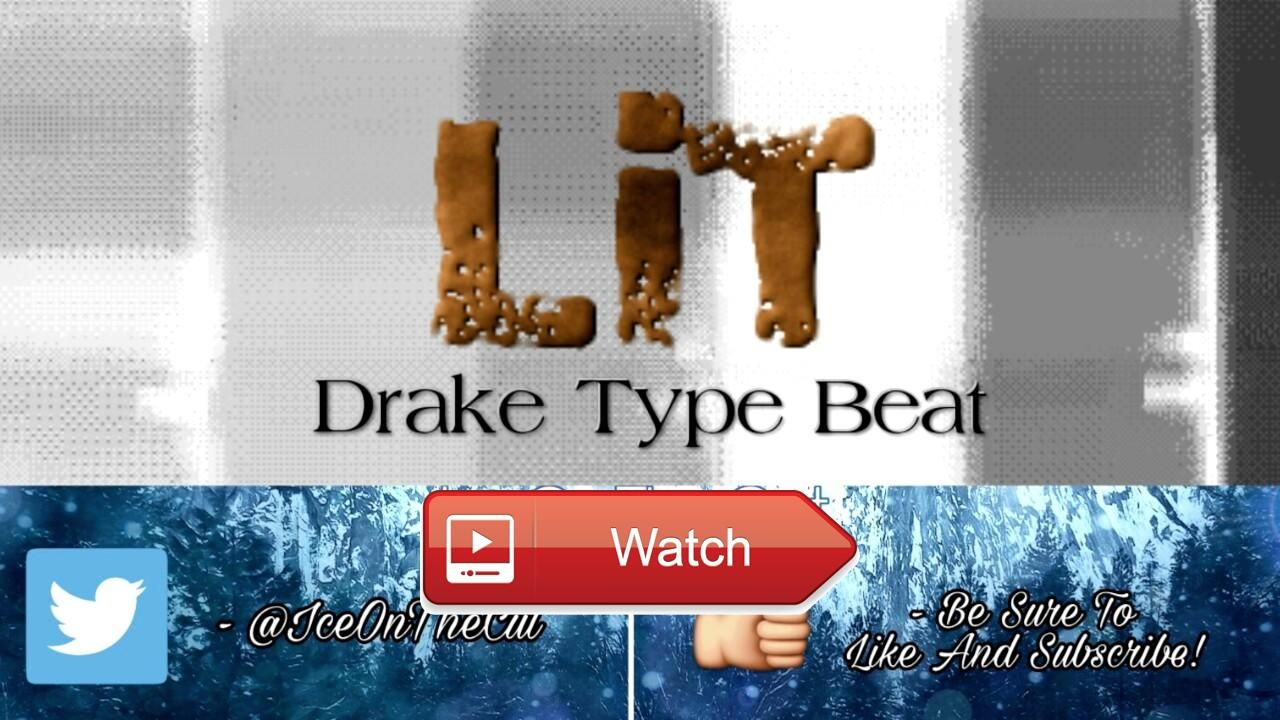 Drake Type Beat 17 Lit Prod IceOnTheCut RBHipHop Instrumental 17