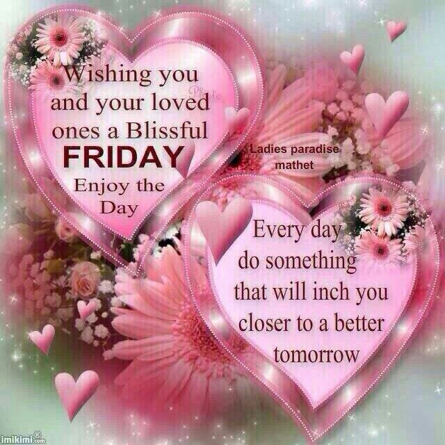 Praying You And Your Loved Ones Have A Blissful Friday