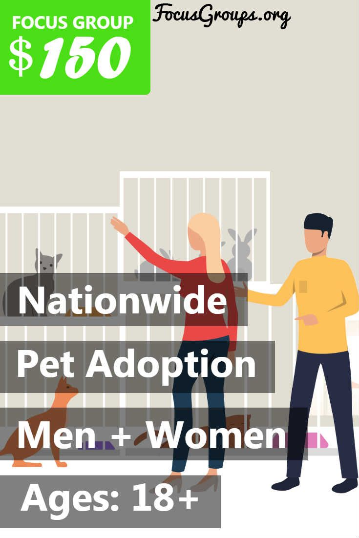 Focus Group on Pet Adoption – $150 #petadoption