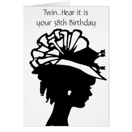 HAPPY 38th TO MY TWIN SISTER Card