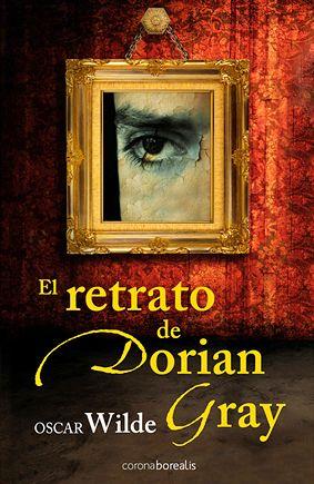 El Retrato De Dorian Gray Oscar Wilde El Retrato De Dorian Gray Libros De Terror Dorian Gray