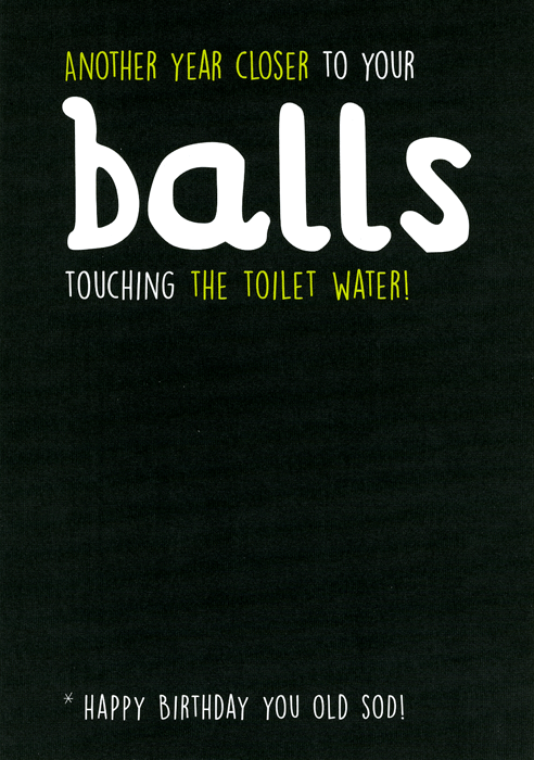 Balls touching the toilet water Birthday cards for him