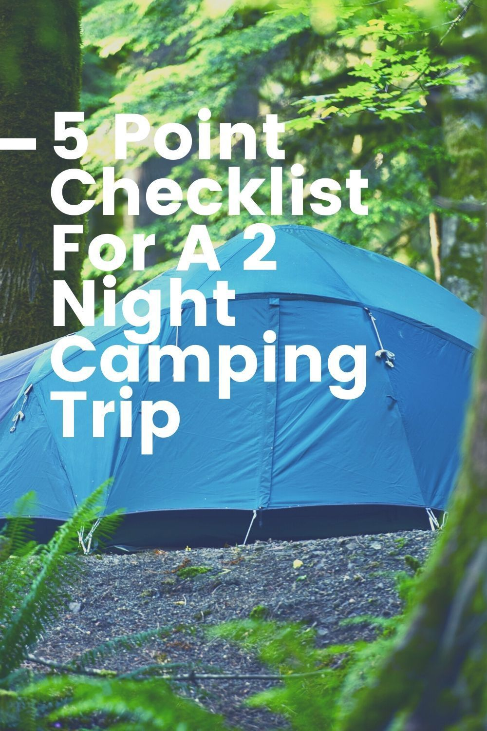 5 Point Checklist For A 2 Night Camping Trip Camping Trips Trip Travel Trailer Camping
