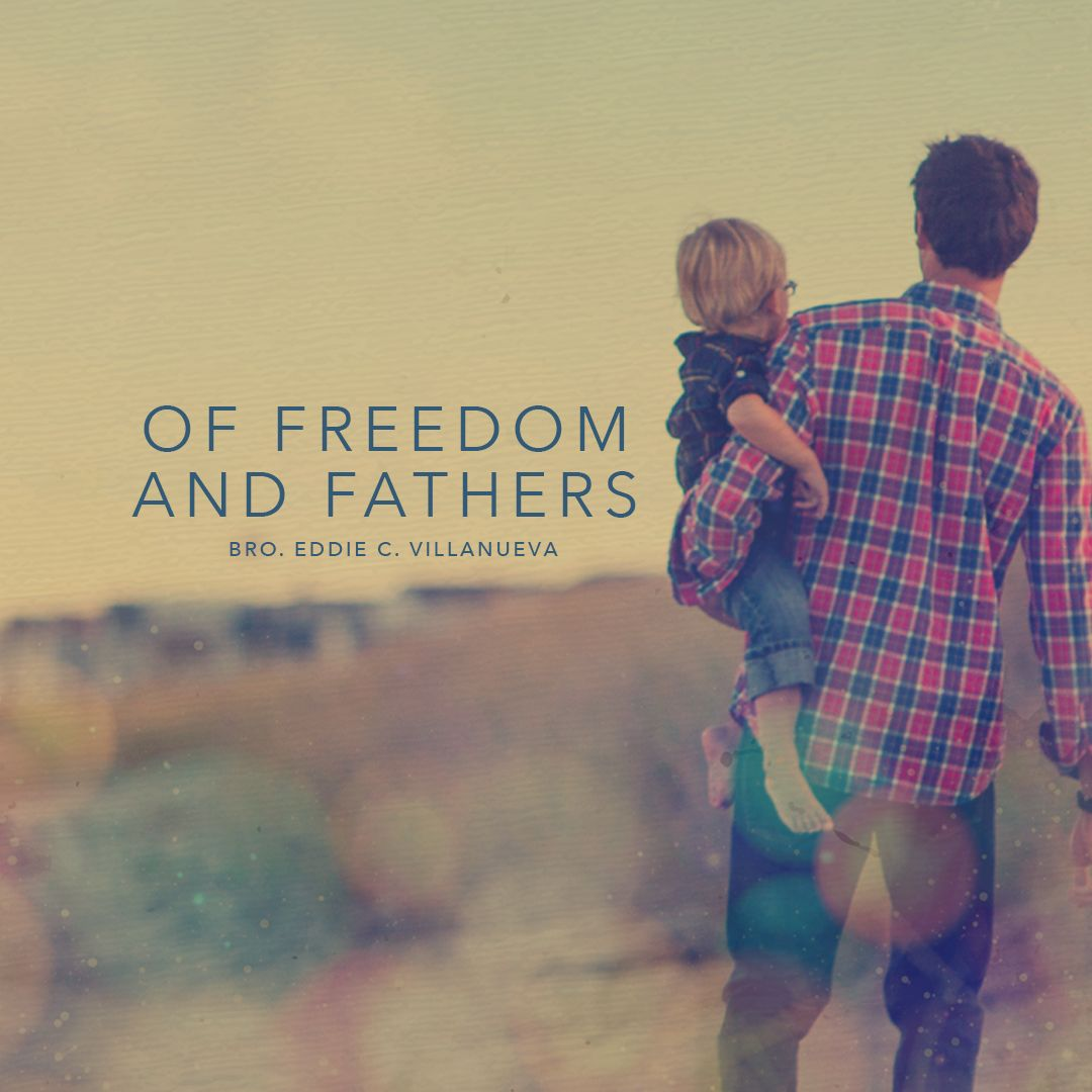 In honor of our earthly fathers. They whose hard work and selfless toil brought us to better living, allowing us access to greater freedom—be that physically, financially, spiritually, and others.  Read more: http://jilworldwide.org/of-freedom-and-fathers