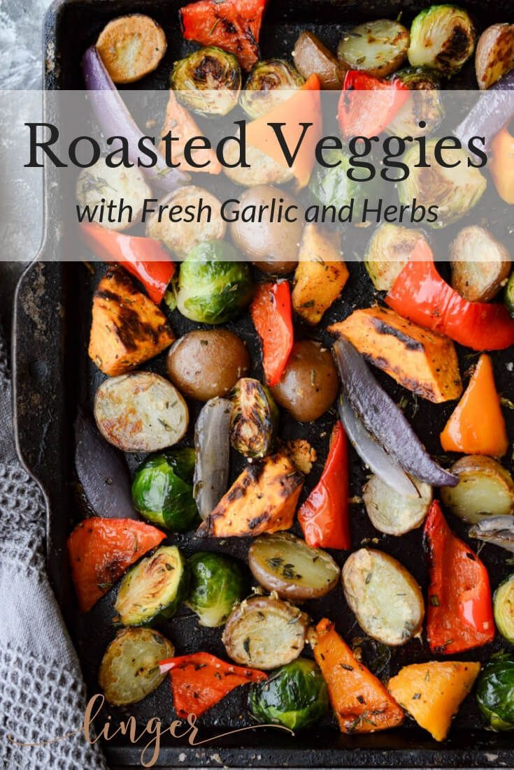 Roasted Veggies with Garlic and Herbs These Oven Roasted Vegetables with Garlic and Herbs are healthy and brimming with vibrant colors. The dish has an array of flavors and textures along with nutrients that will boost your overall health. This recipe includes potatoes, red peppers, sweet potatoes, Brussel sprouts,  red onion butte