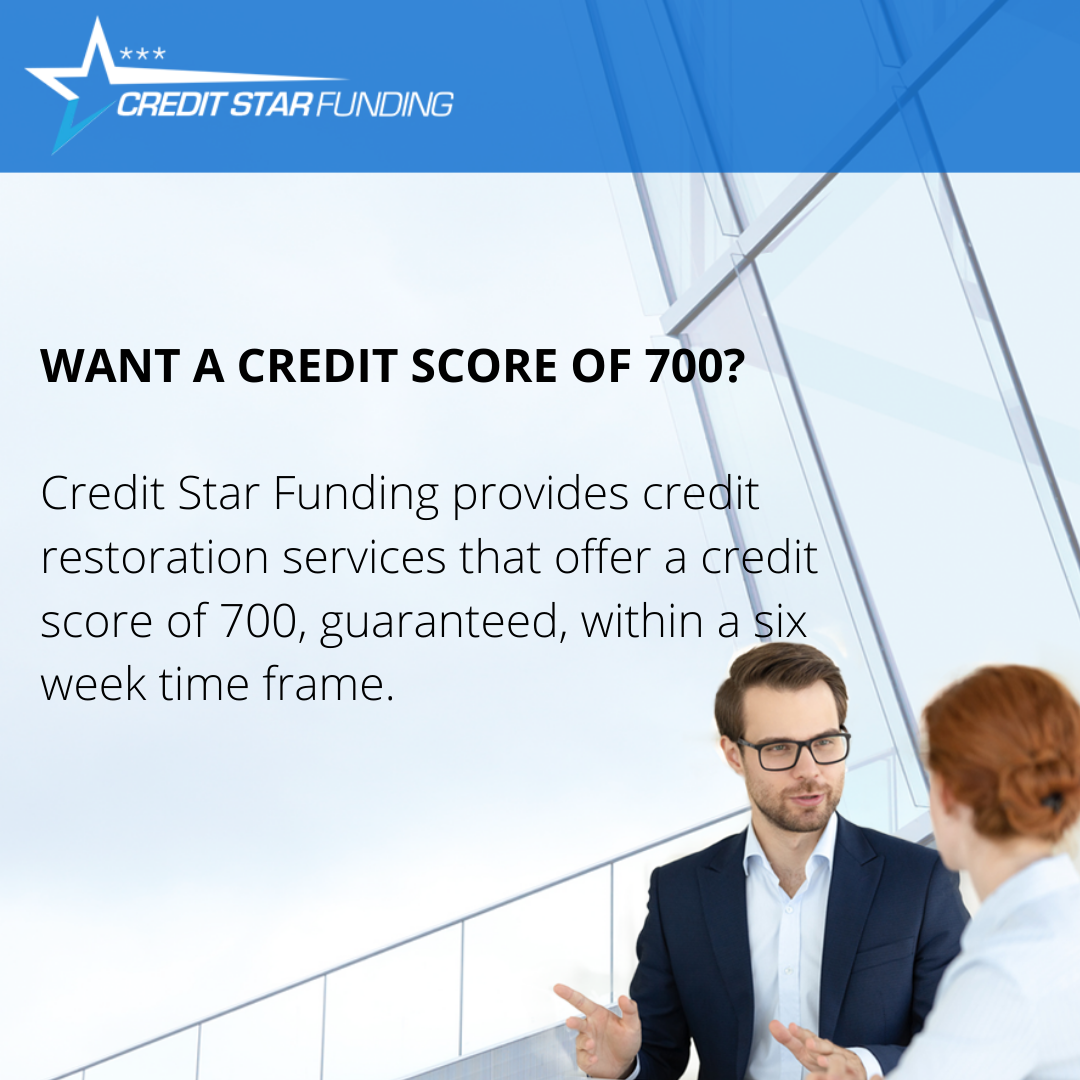 Credit Star Funding Provides Credit Restoration Services That Offer A Credit Score Of 700 Guaranteed Within Business Loans Financial Education Credit Repair
