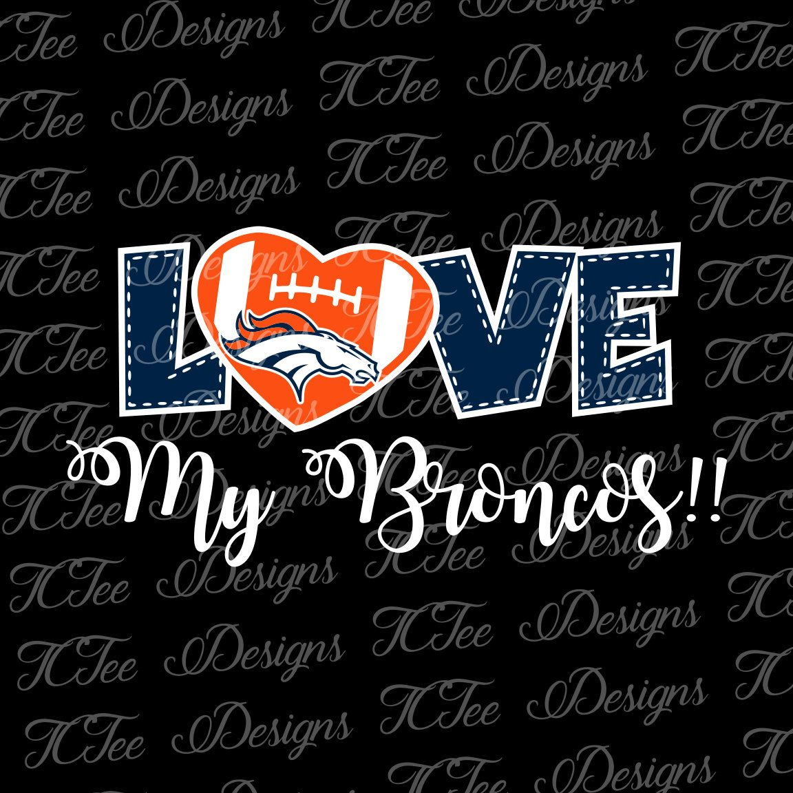 Love My Broncos - Denver Broncos - Football SVG File - Vector Design ...