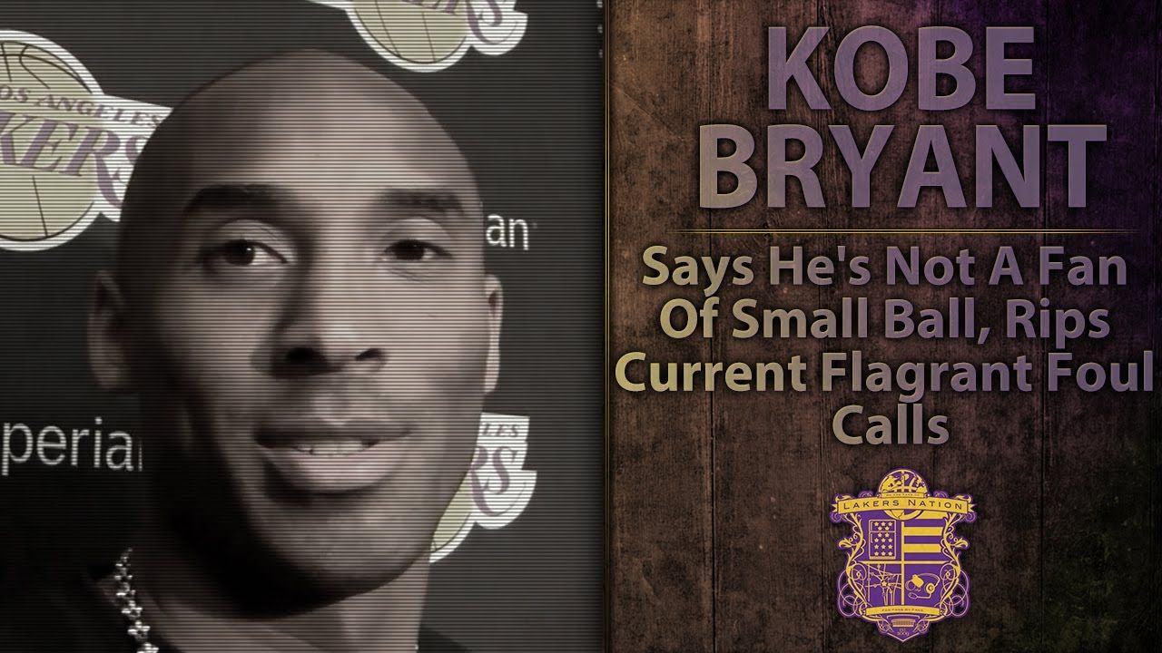 Lakers' Kobe Bryant Says He's Not A Fan Of Small Ball, Rips Current Flag...