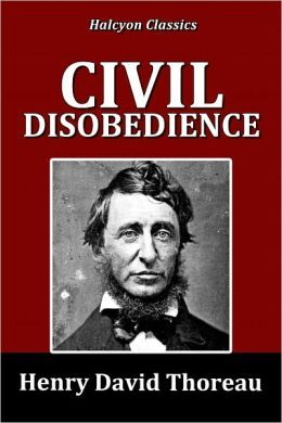 on the duty of civil disobedience by henry david thoreau thoreau  on the duty of civil disobedience by henry david thoreau