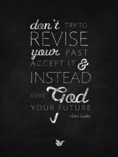 Inspiring Words Collection Quote 8 Give God Your Future Levi