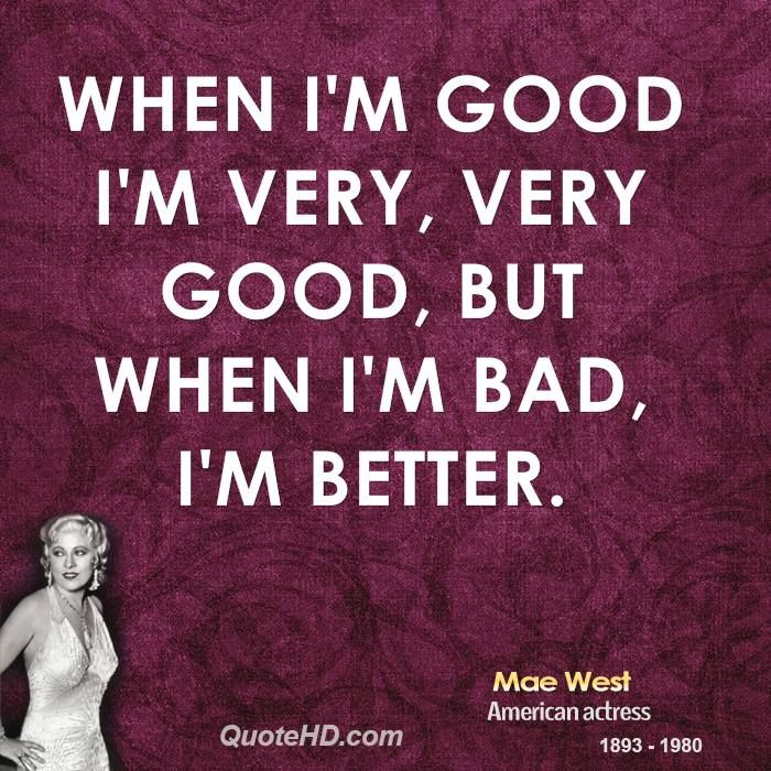My all time favorite Mae west quote!!!!