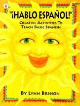 """It is easy to learn basic Spanish with the creative activities featured in """"AHablo Espanol!"""""""