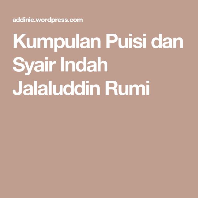 Kumpulan Puisi Dan Syair Indah Jalaluddin Rumi Dengan Gambar