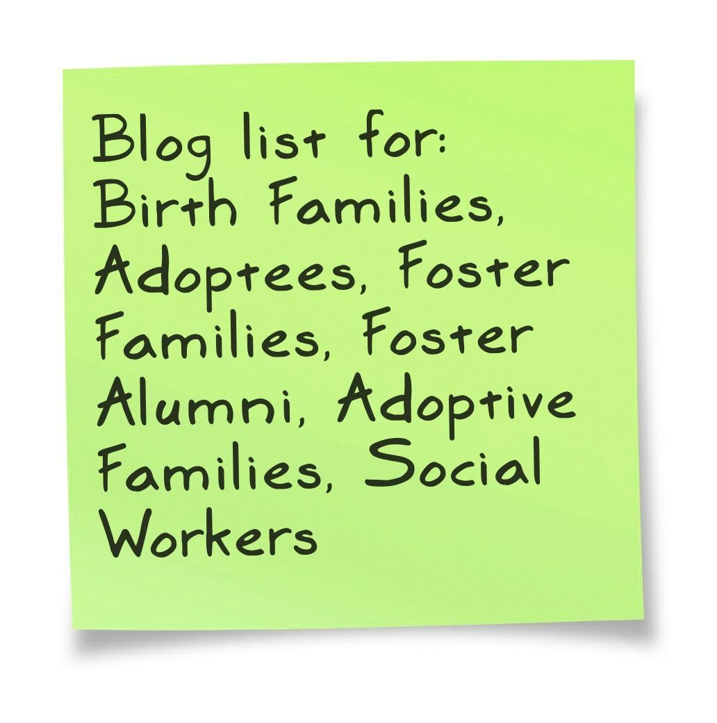 blog list for  birth families  adoptees  foster families  foster alumni  adoptive families